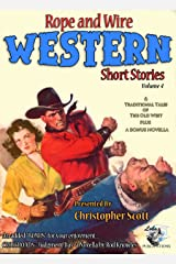 Rope and Wire Western Short Stories (Vol 4) (Rope and Wire Short Stories) Kindle Edition
