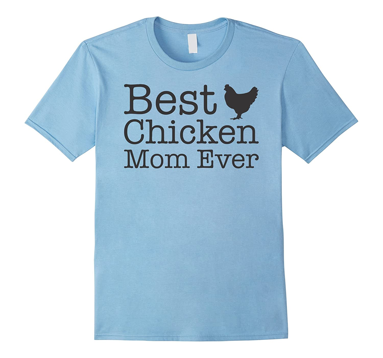 Best chicken mom ever t shirt best christmas gift art for Best gifts to give mom