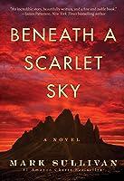 Beneath A Scarlet Sky: A Novel (English