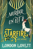 Murder on Lot B (Starfire Cozy Mystery Book 1)