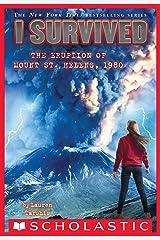 I Survived the Eruption of Mount St. Helens, 1980 (I Survived #14) Kindle Edition