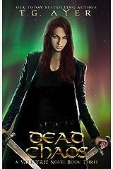 Dead Chaos (A Valkyrie Novel - Book 3) (The Valkyrie Series) Kindle Edition