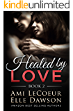 Healed by LOVE - Book 2: Building a Future