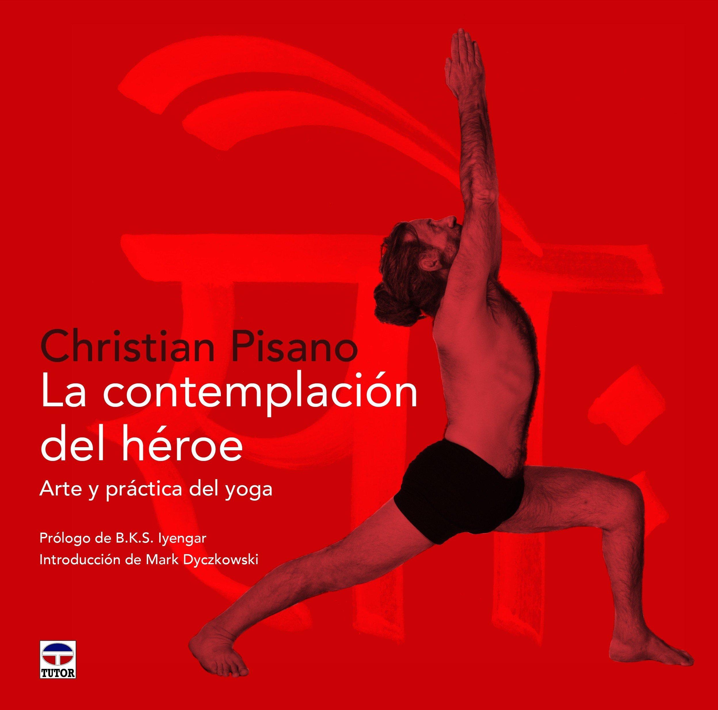 La contemplación del héroe : arte y práctica del yoga ...