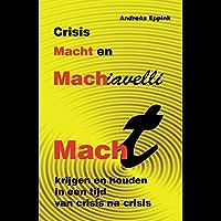 Crisis, macht en Machiavelli: Macht krijgen en houden in een tijd van crisis na crisis