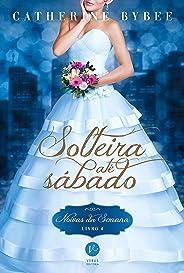 Solteira até sábado - Noivas da semana- Livro 4