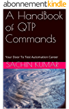 A HandBook of QTP Commands: Your Door To Test Automation Career (English Edition)