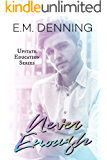 Never Enough (Upstate Education Book 3)
