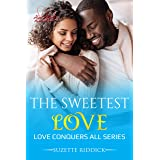 The Sweetest Love: The Love Conquers All Series: Book 5