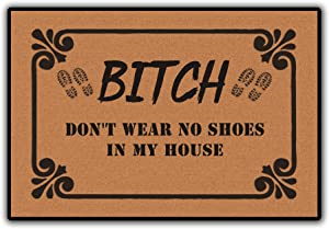 Bitch Don't Wear, No Shoes in My House Floor Rug Indoor/Front Door Mats Home Decor Machine Washable Rubber Non Slip Backing 23.6