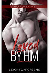 Loved by Him (Rough Love Book 5) Kindle Edition