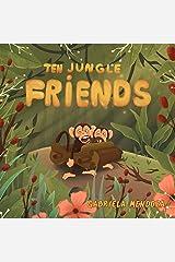 Ten Jungle Friends Kindle Edition