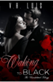 Waking to Black (Uninhibited Book 1)