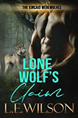 Lone Wolf's Claim: A Paranormal Shifter Romance (The Kincaid Werewolves Book 1) Kindle Edition