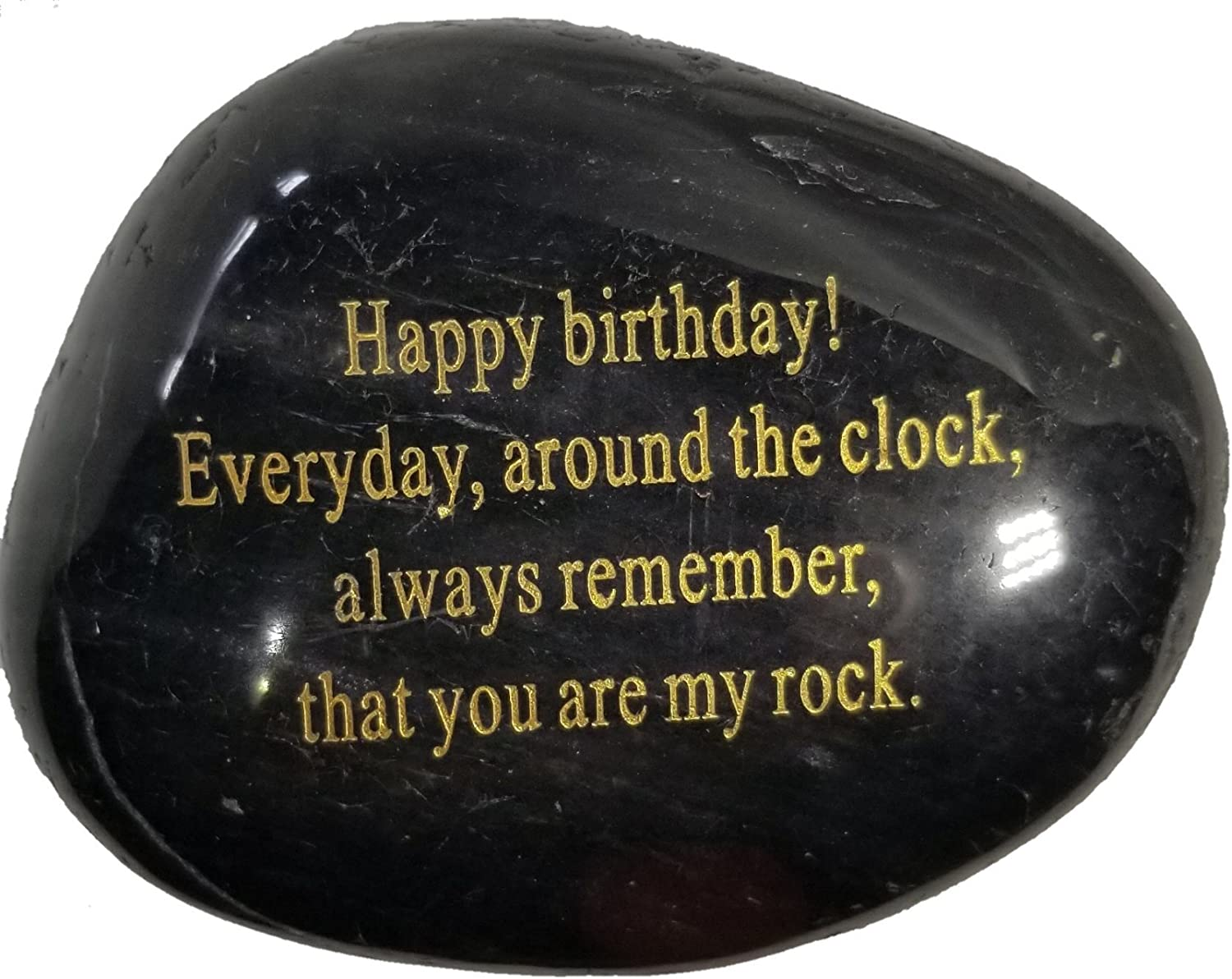 "Adult Birthday Gift,""Happy Birthday! Everyday, around the clock, always remember, that you are my rock."" Engraved Rock."