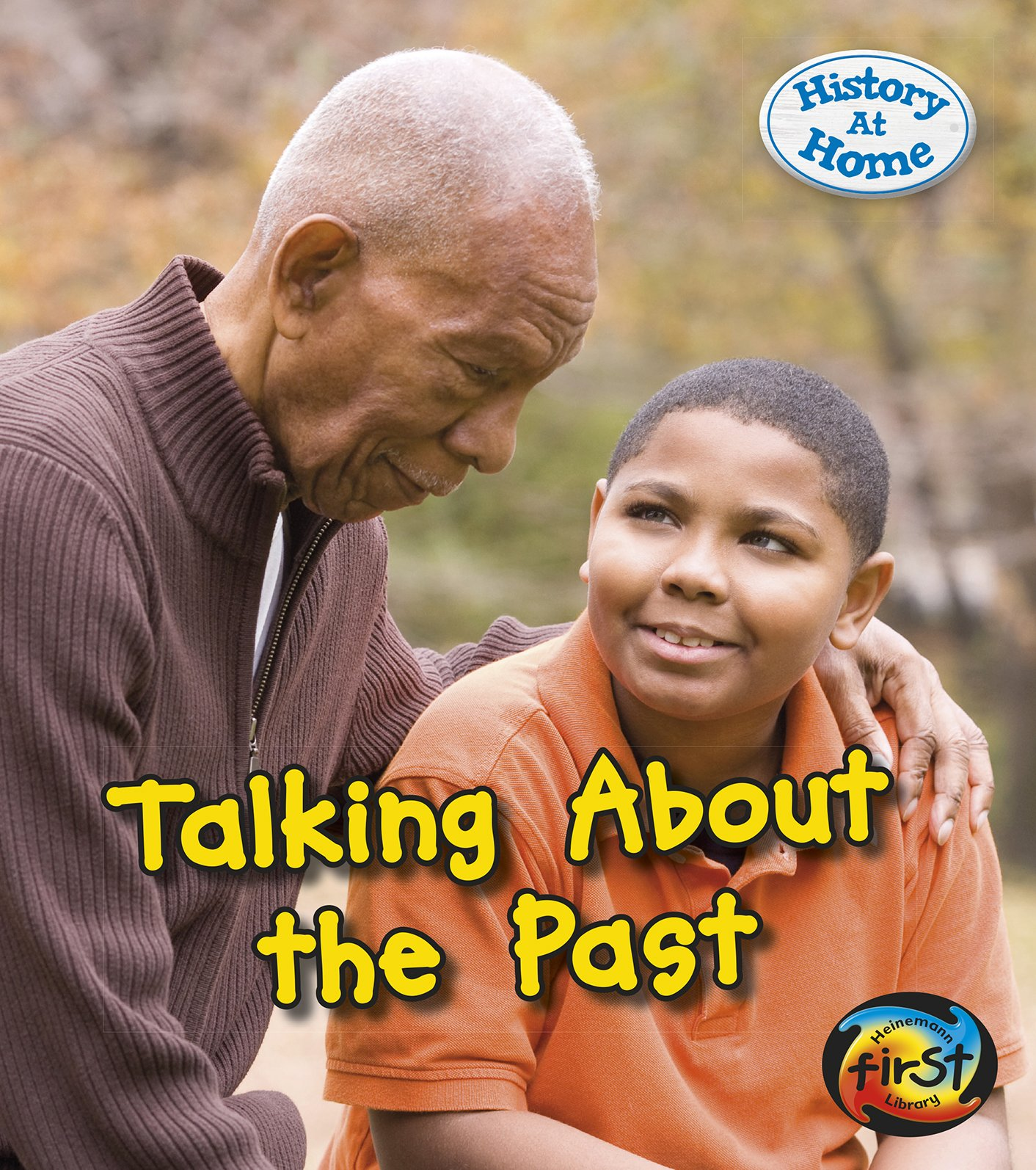 Download Talking About the Past (History at Home) PDF