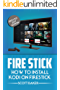 Fire Stick : How to install Kodi on Firestick Updated 2017 edition (streaming devices, fire stick guide)