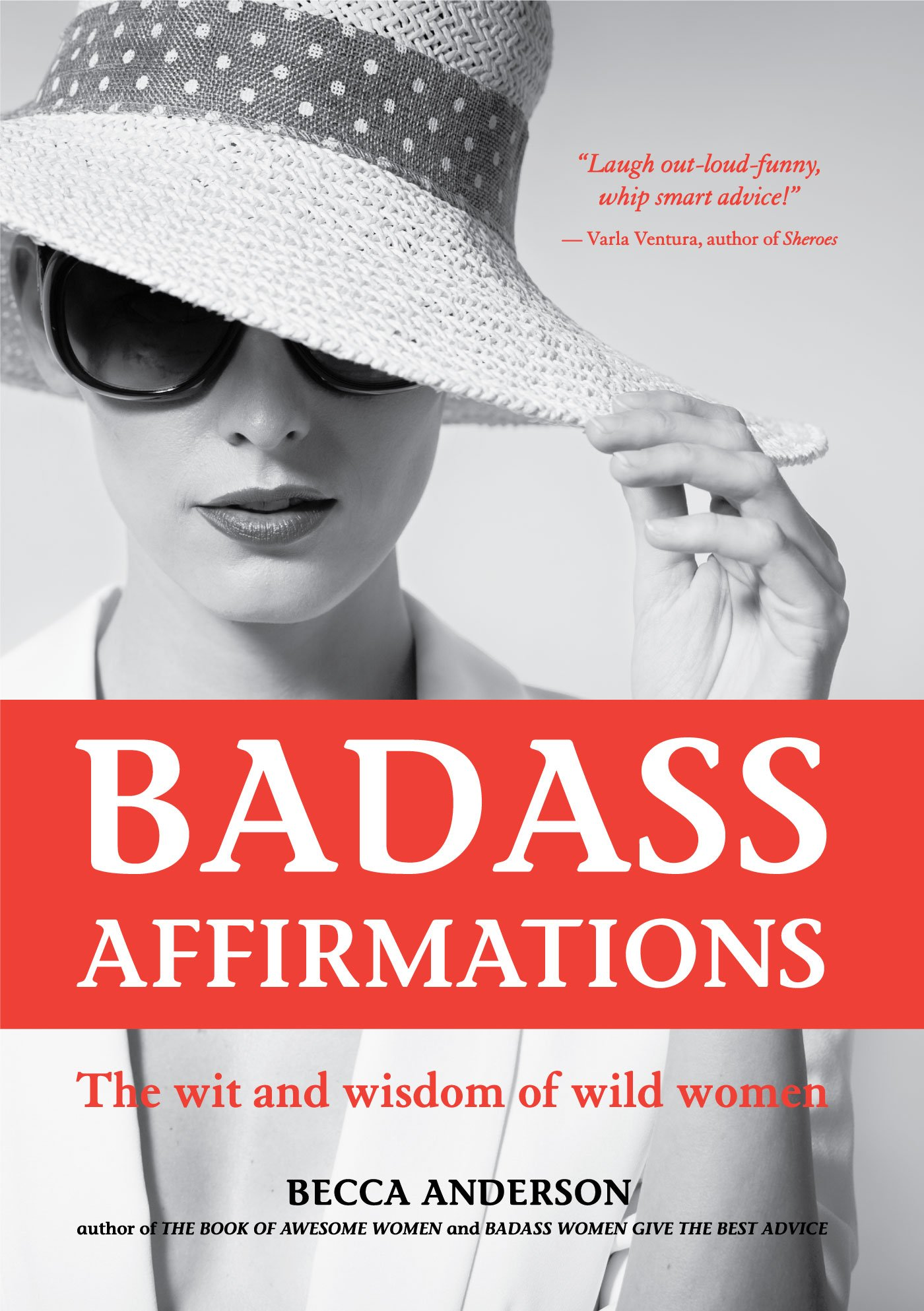Badass Affirmations: The Wit and Wisdom of Wild Women by Mango