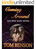 Coming Around: and other erotic stories