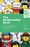 The Relationship Book: Transforming relationships in family, business and community