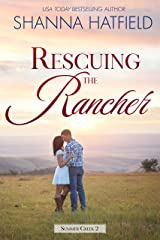 Rescuing the Rancher: A Small-Town Clean Romance (Summer Creek Book 2) Kindle Edition