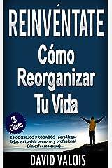 REINVÉNTATE  Cómo Reorganizar Tu Vida (Spanish Edition) Kindle Edition