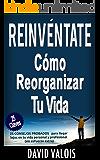 REINVÉNTATE  Cómo Reorganizar Tu Vida