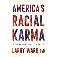 America's Racial Karma: An Invitation to Heal (English Edition)