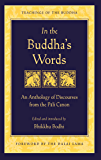 In the Buddha's Words: An Anthology of Discourses from the Pali Canon (The Teachings of the Buddha) (English Edition)