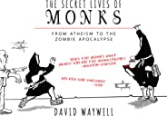 The Secret Lives of Monks: From Atheism to the Zombie Apocalypse