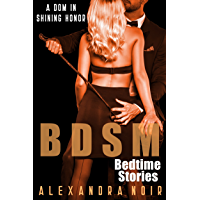 BDSM Bedtime Stories: A Dom in Shining Armor (Alexandra Noir's BDSM Short Stories Book 2) (English Edition)