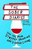 The Sober Diaries: How one mum stopped drinking and started living