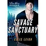 Savage Sanctuary: A Dire Wolves Mission (The Devil's Dires Series Book 2)
