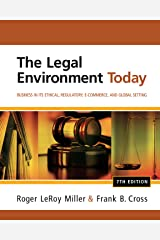 The Legal Environment Today: Business In Its Ethical, Regulatory, E-Commerce, and Global Setting Kindle Edition