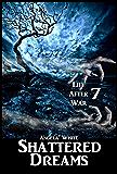 Shattered Dreams (Life After War Book 7)
