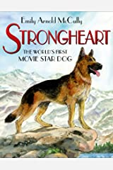 Strongheart: The World's First Movie Star Dog Kindle Edition