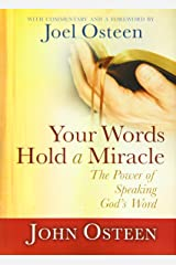 [ [ [ Your Words Hold a Miracle: The Power of Speaking God's Word [ YOUR WORDS HOLD A MIRACLE: THE POWER OF SPEAKING GOD'S WORD BY Osteen, John ( Author ) May-08-2012[ YOUR WORDS HOLD A MIRACLE: THE POWER OF SPEAKING GOD'S WORD [ YOUR WORDS HOLD A MIRACLE: THE POWER OF SPEAKING GOD'S WORD BY OSTEEN, JOHN ( AUTHOR ) MAY-08-2012 ] By Osteen, John ( Author )May-08-2012 Hardcover Hardcover
