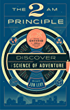 The 2 AM Principle: Discover the Science of Adventure