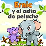 Childrens Spanish Books: Ernie y el osito de peluche [Ernie and Teddy Bear]