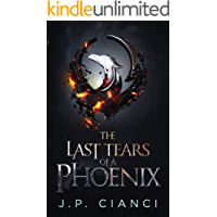 The Last Tears of a Phoenix (The Rebirth Saga #1)