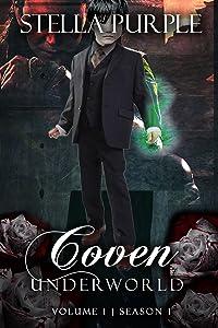 Coven | Underworld (#1.4): Volume #4, Season #1 (Coven I Underworld)