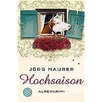 Hochsaison: Alpenkrimi (Kommissar Jennerwein ermittelt, Band 2)