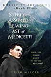 Safety Assured Leaving East of Medicetti (Forest at the Edge Book 5)