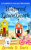 Watered Down Death: A Coppin's Locks Mystery
