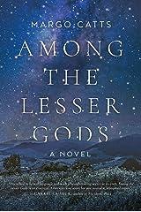 Among the Lesser Gods: A Novel Kindle Edition