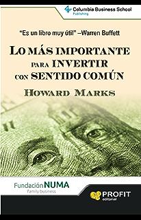 LO MAS IMPORTANTE PARA INVERTIR CON SENTIDO COMUN (Spanish Edition)