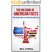 The Big Book of American Facts: 1000 Interesting Facts And Trivia About USA (Trivia USA 1)