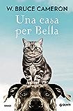 Una casa per Bella (Qua la zampa Vol. 3)