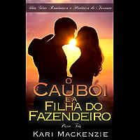 O Caubói e a Filha do Fazendeiro (Parte Três) Uma Série Romântica e Histórica de Faroeste