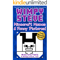 Wimpy Steve: Minecraft Memes and Funny Pictures! (An Unofficial Minecraft Book) (Minecraft Diary: Wimpy Steve Book 10)